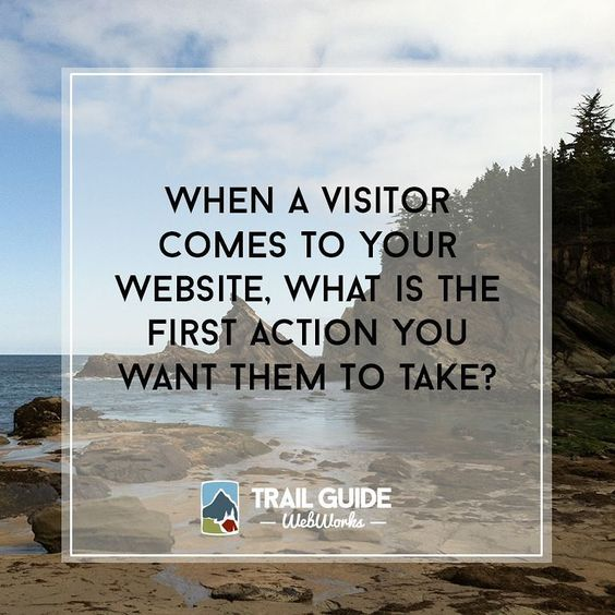 When a visitor to your #website first arrives what is the first action you want them to take? Scroll down further? Book a consult? Buy a product? Sign-up for your newsletter? The answer will depend on your business and marketing goals. Review these goals and decide how your website fits into those plans. That will help you create effective calls to action that help you meet those goals. #websitedesign #websitetips #wordpress #wordpresswebsite #trailguidebook #tw