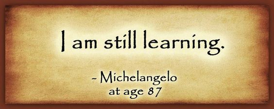 I am still learning Michelangelo at 87 #quotes