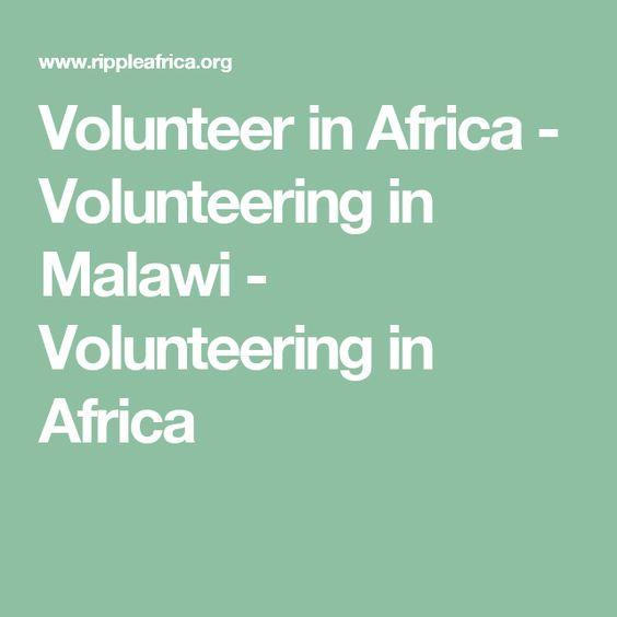 Volunteer in Africa - Volunteering in Malawi - Volunteering in Africa