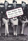 The Women Who Wrote the War by Nancy Caldwell Sorel - Stories of the gutsy WWII women war correspondents are captured in this seemless narrative that assures them, at last, their rightful place in history.