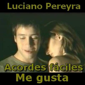 Luciano Pereyra - Me gusta (facil) acordes