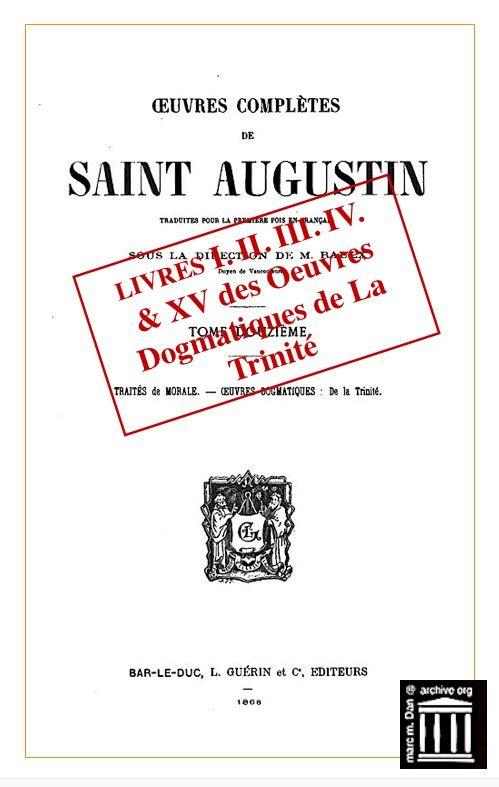Saint Augustin Oeuvres Dogmatiques De La Trinite M M Dan Free Download Borrow And Streaming Internet Archive