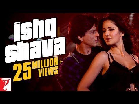 Ishq Shava Full Song Jab Tak Hai Jaan Shah Rukh Khan Katrina Kaif Shilpa Rao Raghav Youtube Songs Bollywood Movie Songs Movie Songs
