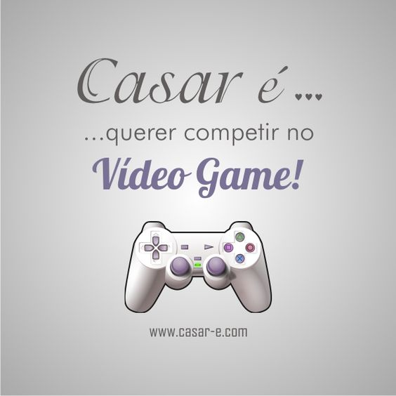 Casar é... querer competir no Vídeo Game