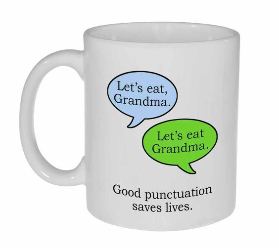 In our texting-centric world, it seems that some of the basic conventions of the English language have become less popular. And as this mug shows, poor punctuation can have tragic consequences. Techni