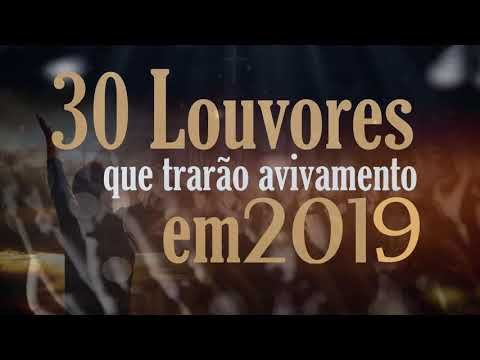 30 Louvores Que Trarao Avivamento Em 2019 The Musicas Gospel