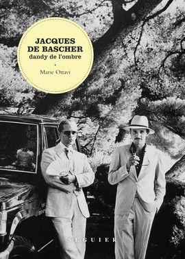 Jacques de Bascher par Ottavi Marie - Editions Séguier - Jacques de Bascher, muse et amant de Karl Lagerfeld et Yves Saint Laurent.