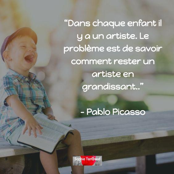 """#citation """"Dans chaque enfant il y a un artiste. Le problème est de savoir comment rester un artiste en grandissant.."""" https://sophieturpaud.com - Pablo Picasso"""