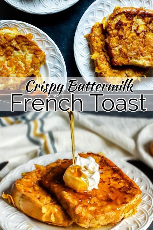 Crispy French Toast Recipe With Buttermilk Recipe Buttermilk Recipes Crispy French Toast French Toast Recipe