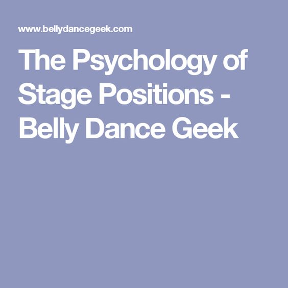 The Psychology of Stage Positions - Belly Dance Geek