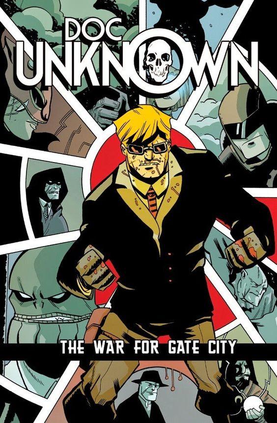 Cazadores de Comics: Doc Unknown: The War for Gate City, un interesante...