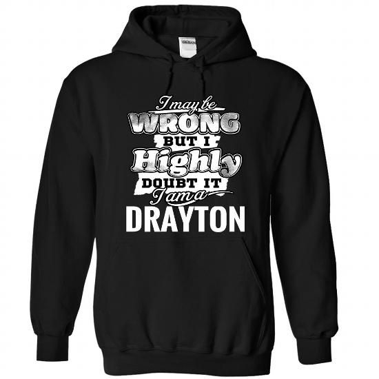 9 DRAYTON May Be Wrong - #lace tee #sweater weather. LOWEST SHIPPING => https://www.sunfrog.com/Camping/1-Black-83732898-Hoodie.html?68278