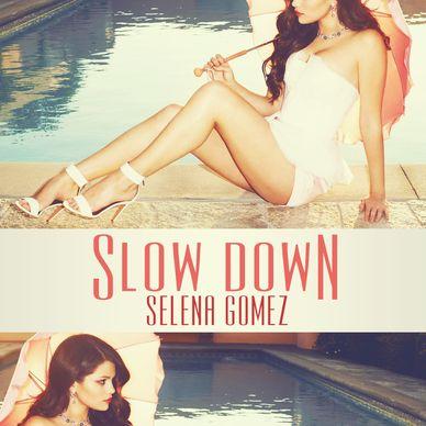 Selena Gomez - Selena Gomez - Slow Down made by anna banana