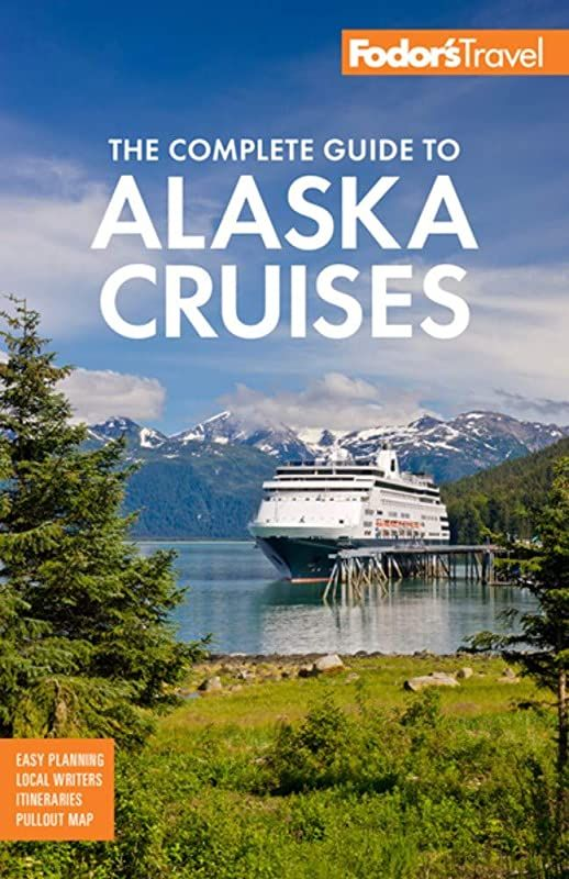 Epub Fodor S The Complete Guide To Alaska Cruises Full Color Travel Guide By Fodor S Travel Guid Alaska Cruise Travel Guide Book Cruise Planning
