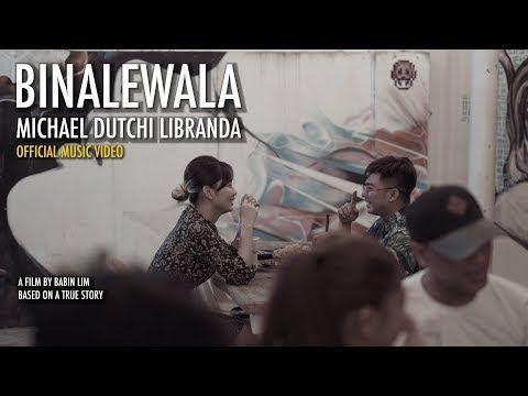 Binalewala Official Music Video Michael Dutchi Libranda Youtube Music Videos Lyrics Music