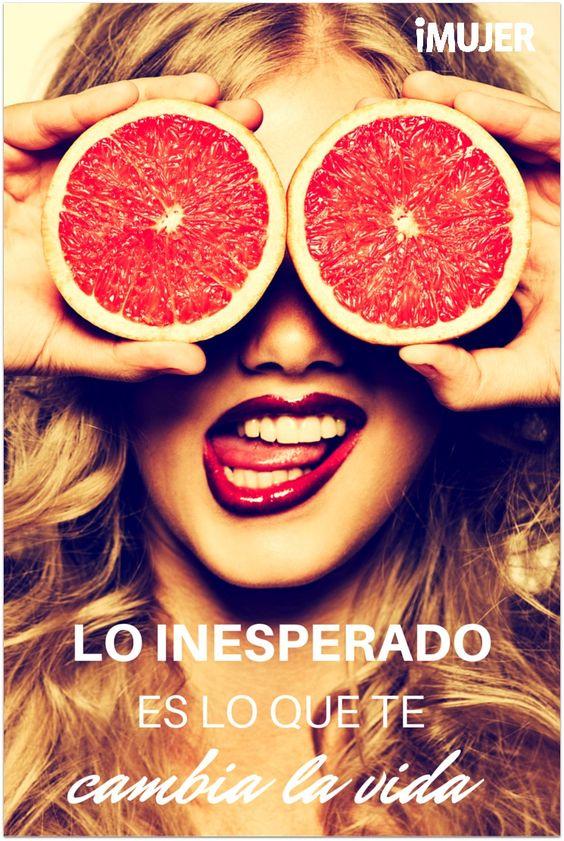 #Frases Lo inesperado es lo que te cambia la vida: