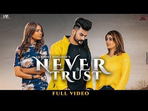 Never Trust Gurneet Dosanjh Nisha Bhatt Aakankshasareen New Punjabi Songs Red Leaf Music Youtube In 2020 Songs Lyrics Song Lyrics