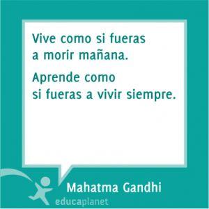 """Cita Educación Gandhi """"Vive como si fueras a morir mañana. Aprende como si fueras a vivir siempre"""". #Gandhi #quotes #frases #citas"""