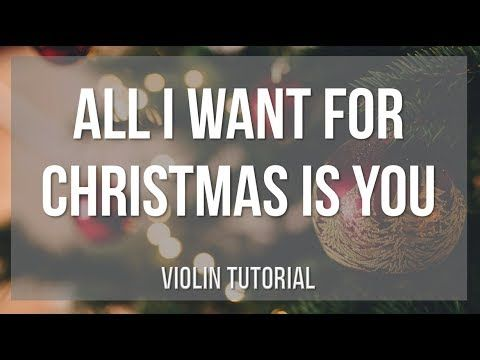 How To Play All I Want For Christmas Is You By Mariah Carey On Violin T Viool