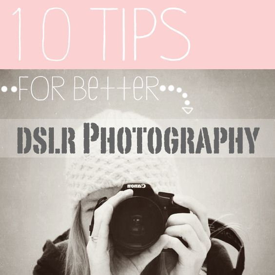 DSLR Photography Tips.