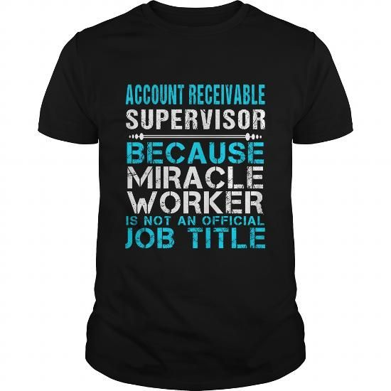 ACCOUNT RECEIVABLE SUPERVISOR Because FREAKIN Miracle Worker Isn't An Official Job Title T Shirts, Hoodies. Get it here ==► https://www.sunfrog.com/LifeStyle/ACCOUNT-RECEIVABLE-SUPERVISOR--FREAKIN-Black-Guys.html?41382 $22.99