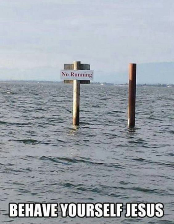 No running on water!