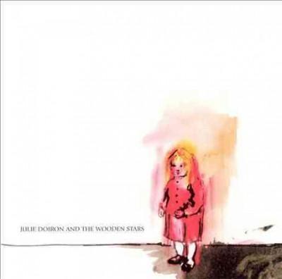 Julie Doiron - Julie Doiron and the Wooden Stars