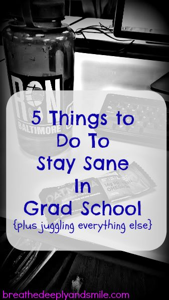 5 Things to Do To Stay Sane In Grad School {plus juggling everything else}