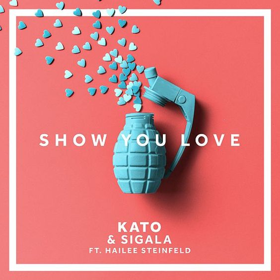 Kato, Sigala, Hailee Steinfeld – Show You Love acapella