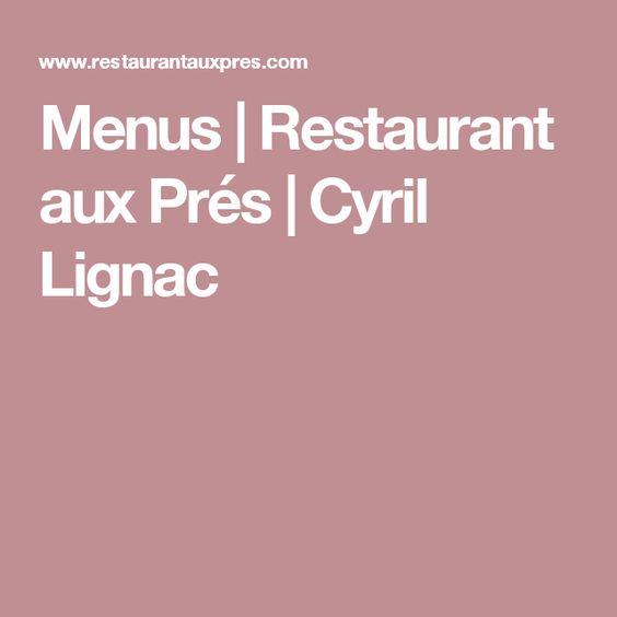 Menus | Restaurant aux Prés | Cyril Lignac