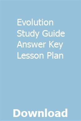 Evolution Study Guide Answer Key Lesson Plan Study Guide Ged Study Guide Lesson Plan Pdf
