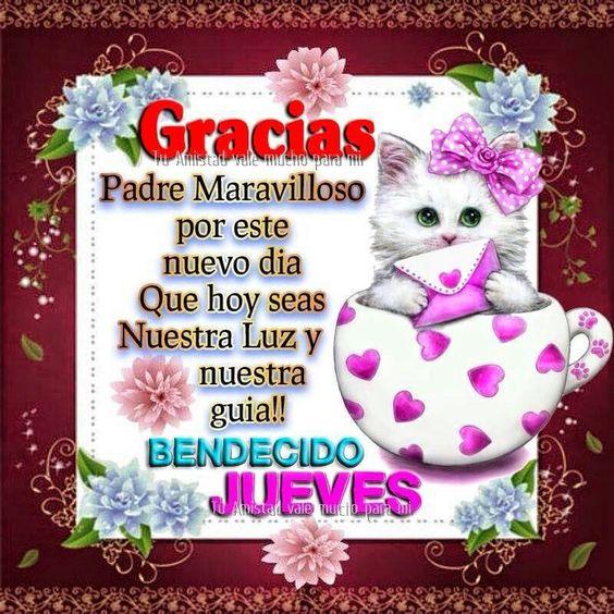 Gracias padre maravilloso feliz Jueves ♥♥
