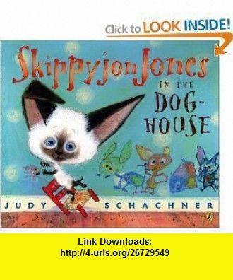Skippyjon Jones in the Doghouse [Paperback] JUDY SCHACHNER ,   ,  , ASIN: B005CCZOSY , tutorials , pdf , ebook , torrent , downloads , rapidshare , filesonic , hotfile , megaupload , fileserve