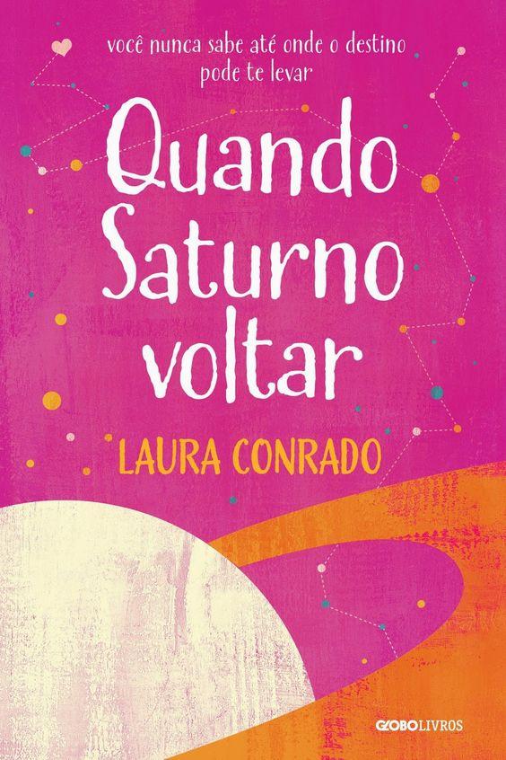 Quando Saturno Voltar, de Laura Conrado