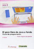Java a fondo : curso de programación : actualizado a Java 8, incluye introducción a Hibernate y Spring / Pablo Augusto Sznajdleder. http://encore.fama.us.es/iii/encore/record/C__Rb2711276?lang=spi