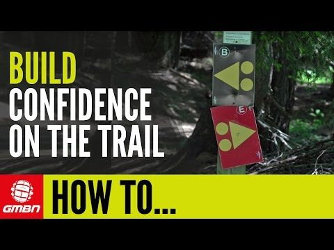Video: How to Build Your On-Trail Confidence - MTB Project Journal