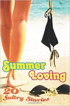 "Summer Loving, edited by Alison Tyler, with my story ""Fireworks Display."" This anthology is a charity project with all proceeds going to support fellow author Sommer Marsden, whose husband was diagnosed with cancer last year."