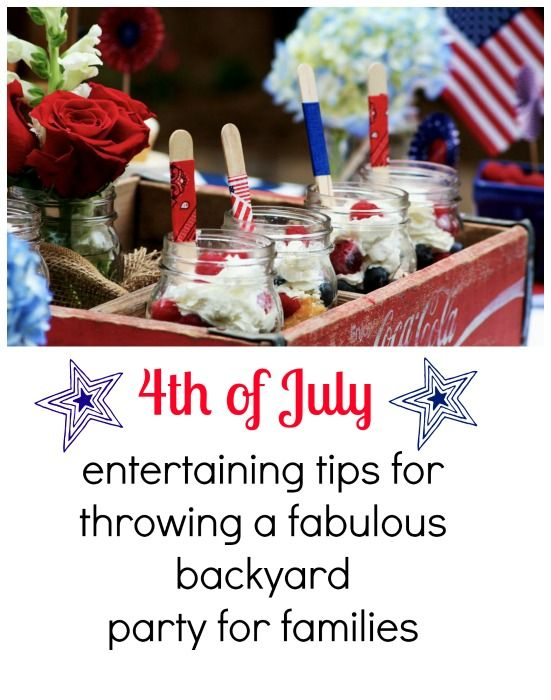 4th Of July Entertaining Tips For Throwing A Fabulous