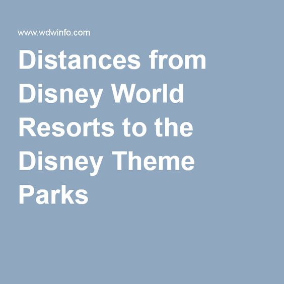 Distances from Disney World Resorts to the Disney Theme Parks