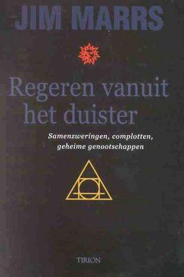 """""""Regeren vanuit het duister: samenzweringen, complotten, geheime genootschappen"""" Jimm Marrs"""