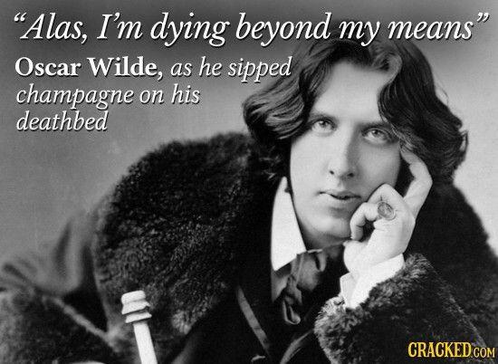 ~Oscar Wilde