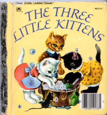 The Three Little Kittens...one of my favorite childhood books.