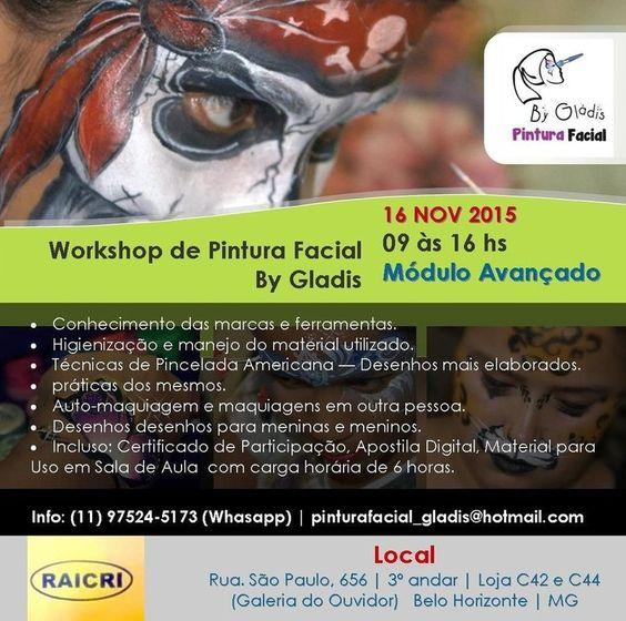 16 NOV 15 | BELO HORIZONTE - WORKSHOP DE PINTURA FACIAL AVANÇADO Das 09 às 16 Horas Info: pinturafacial_gladis@hotmail.com