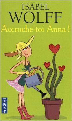 Accroche-toi Anna ! par Isabel Wolff