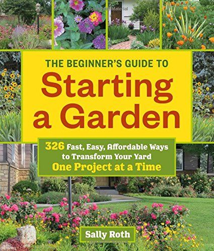 The Beginner's Guide to Starting a Garden: 326 Fast, Easy... https://www.amazon.com/dp/1604696745/ref=cm_sw_r_pi_dp_x_Cs1Ryb5NRW51Q
