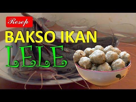Resep Bakso Ikan Lele Youtube Makanan Bakso Resep