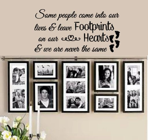 Some people come into our lives and leave footprints on our heart & we are never the same - Vinyl Decal