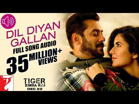 Dil Diyan Gallan Full Song Audio Tiger Zinda Hai Atif Aslam Vishal And Shekhar Youtube Songs Atif Aslam Audio Songs