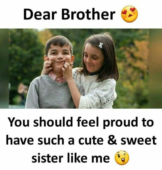 But My Brother Does Not Understand This Brother Quotes Funny Sister Quotes Funny Brother Sister Love Quotes