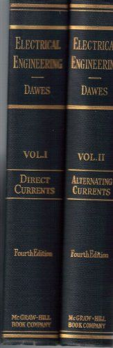 A Course in Electrical Engineering, Fourth Edition [Two Volumes, complete; Vol 1: Direct Currents, Vol. 2: Alternating Currents] by Chester L. Dawes http://www.amazon.com/dp/B006PHE9CM/ref=cm_sw_r_pi_dp_7Ifwwb03DJ44W